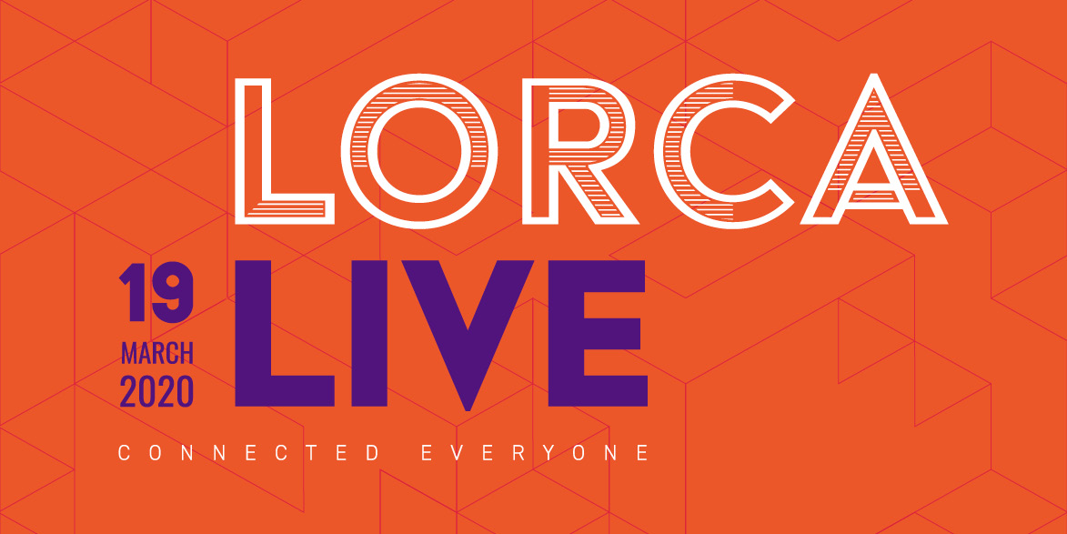 LORCA Live: Connected Everyone 19 March 2020 @ 9:30 am